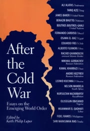 After the Cold War - Essays on the Emerging World Order ebook by Keith Philip Lepor