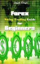 Forex Swing Trading Guide for Beginners E-bok by Josef Dosh