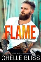 Flame - Romantic Suspense ebook by Chelle Bliss