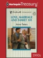 Love, Marriage and Family 101 ebook by Anne Peters