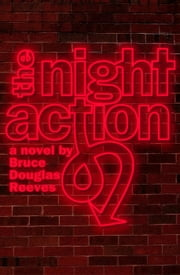 The Night Action ebook by Bruce Douglas Reeves