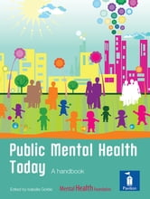 Public Mental Health Today: A handbook ebook by Isabella Goldie