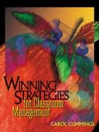 Winning Strategies for Classroom Management ebook by Carol Cummings