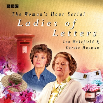 Ladies Of Letters audiobook by BBC,Carole Hayman,Lou Wakefield