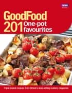 Good Food: 201 One-pot Favourites ebook by BBC Digital