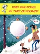 Lucky Luke - Volume 15 - The Daltons in the Blizzard eBook by René Goscinny, Morris
