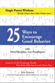 25 Ways to Encourage Good Behavior ebook by Julie Prescott