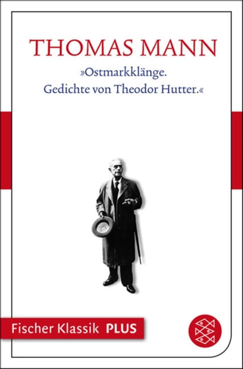 """Ostmarkklänge. Gedichte von Theodor Hutter."" - Text ebook by Thomas Mann"