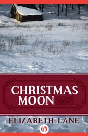 Christmas Moon ebook by Elizabeth Lane