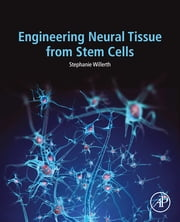 Engineering Neural Tissue from Stem Cells ebook by Stephanie Willerth