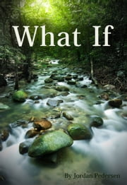 What If ebook by Jordan Pedersen