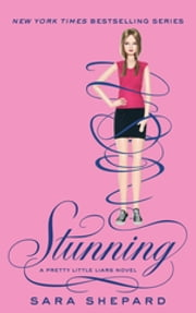 Stunning - Number 11 in series ebook by Sara Shepard