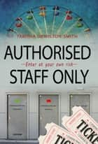 Authorised Staff Only ebook by Tabitha Ormiston-Smith