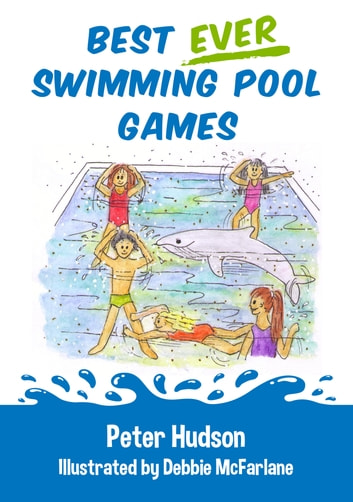 Best ever swimming pool games ebook by Peter Hudson