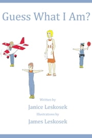 Guess what I am? ebook by Janice Leskosek