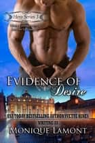 Evidence of Desire ebook by Monique Lamont, Yvette Hines