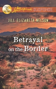 Betrayal on the Border ebook by Jill Elizabeth Nelson