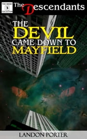The Devil Came Down To Mayfield - The Descendants Basic Collection, #3 ebook by Landon Porter