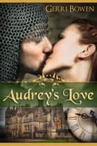 Audrey's Love ebook by Gerri Bowen