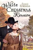 White Christmas Reunion ebook by Susan  Edwards