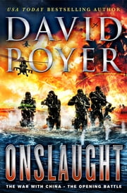 Onslaught - The War with China - The Opening Battle ebook by David Poyer