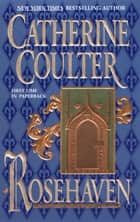 Rosehaven eBook by Catherine Coulter