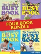 The Busy Book Bundle - Over 1400 Creative Learning Games and Activities to Keep Your Children Busy ebook by Trish Kuffner