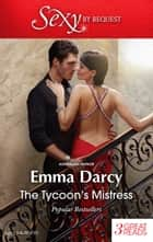 The Tycoon's Mistress/Claiming His Mistress/Mistress To A Tycoon/The Master Player 電子書 by Emma Darcy