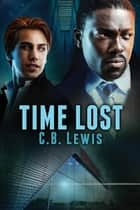 Time Lost ebook by C.B. Lewis