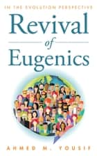 Revival of Eugenics ebook by Ahmed M. Yousif