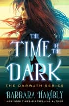 The Time of the Dark ebook by Barbara Hambly