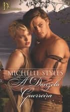A donzela guerreira ebook by Michelle Styles