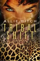 Tribal Shift ebook by Allie Ritch