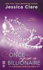Once Upon a Billionaire - A Billionaire Boys Club Novel ebook by
