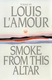 Smoke from This Altar ebook by Louis L'Amour