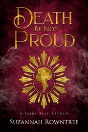 Death Be Not Proud ebook by Suzannah Rowntree