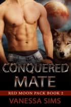 Conquered Mate ebook by Vanessa Sims