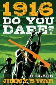 Jimmy's War - Do you Dare? 1916 ebook by Sherryl Clark