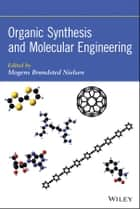 Organic Synthesis and Molecular Engineering ebook by Mogens Brøndsted Nielsen