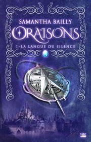 La Langue du silence - Oraisons, T1 ebook by Samantha Bailly
