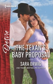 The Texan's Baby Proposal - A Billionaire Boss Workplace Romance ebook by Sara Orwig
