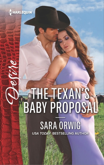 The Texan's Baby Proposal - A Billionaire Boss Workplace Romance 電子書 by Sara Orwig