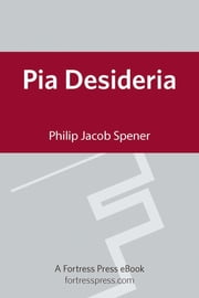 Pia Desideria ebook by Philip Jacob Spener
