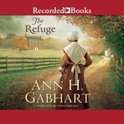 The Refuge audiobook by Ann H. Gabhart