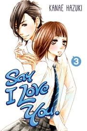 Say I Love You. - Volume 3 ebook by Kanae Hazuki