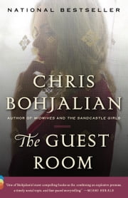 The Guest Room - A Novel ebook by Chris Bohjalian