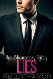 LIES (The Billionaire's Rules, Book Four) ebook by Kelly Favor