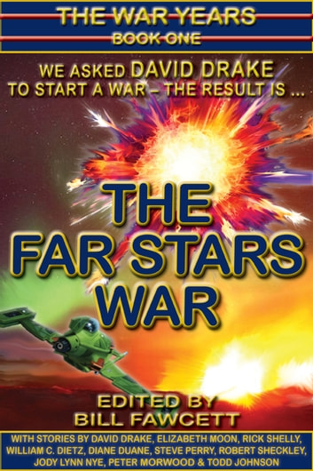 THE FAR STARS WAR - The War Years, Book One ebook by David Drake,Bill Fawcett
