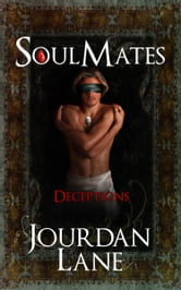 Soul Mates: Deceptions ebook by Jourdan Lane