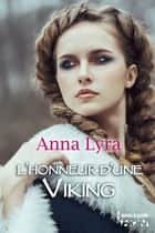L'honneur d'une Viking ebook by Anna Lyra